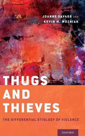 Thugs and Thieves: The Differential Etiology of Violence