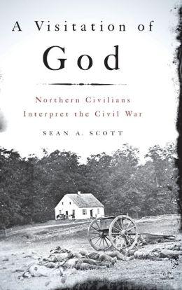 A Visitation of God: Northern Civilians Interpret the Civil War