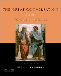 The Great Conversation: Volume I: Pre-Socratics through Descartes
