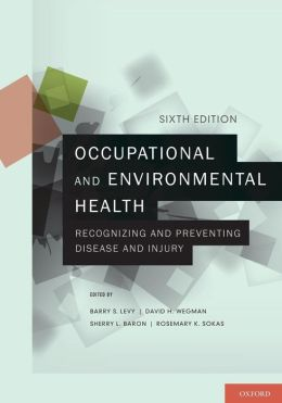 Occupational and Environmental Health: Recognizing and Preventing Disease and Injury