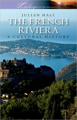 The French Riviera: A Cultural History