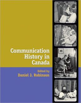 Communication History in Canada: A Reader
