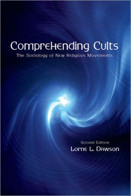Comprehending Cults: The Sociology of New Religious Movements
