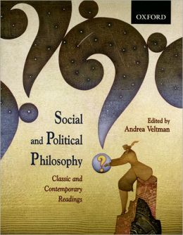 Social and Political Philosophy: Classic and Contemporary Readings