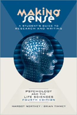 Making Sense: A Student's Guide to Research and Writing in Psychology and the Life Sciences