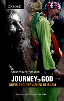 Journey to God: Sufis and Dervishes in Islam