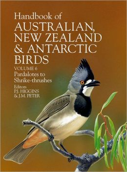 Handbook of Australian, New Zealand and Antarctic Birds: Volume 6: Pardalotes to Shrike-trushes