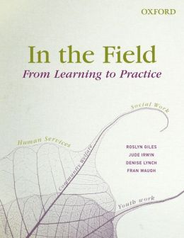 In the Field: From Learning to Practice
