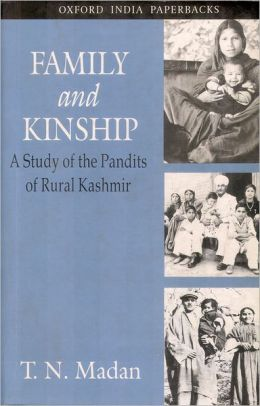 Family and Kinship: A Study of the Pandits of Rural Kashmir