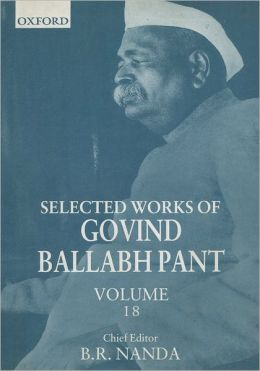 Selected Works of Govind Ballabh Pant: Volume 18