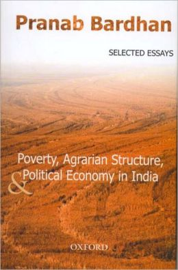 Poverty, Agrarian Structure, and Political Economy in India: Selected Essays