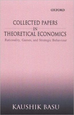 Collected Papers in Theoretical Economics: Rationality, Games, and Strategic Behaviour