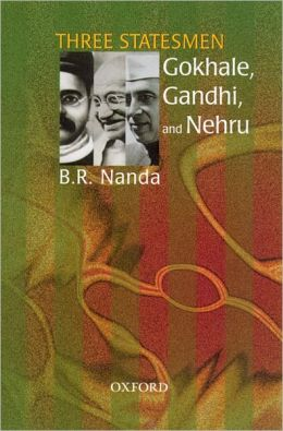 Three Statesmen: Gokhale, Gandhi, and Nehru