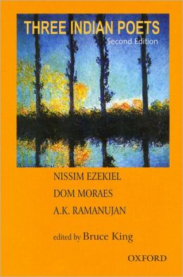 Three Indian Poets: Ezekiel, Moraes, and Ramanujan