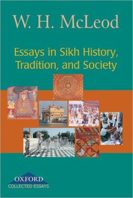 Essays in Sikh History, Tradition, and Society