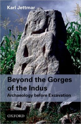 Beyond the Gorges of the Indus: Archaeology before Excavations