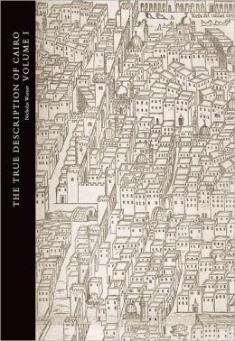 The True Description of Cairo: A Sixteenth-Century Venetian View
