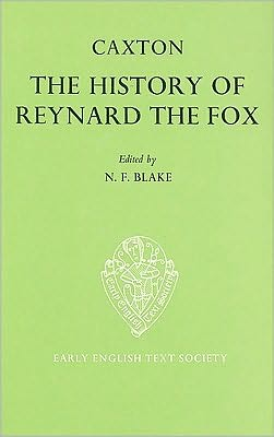 The History of Reynard the Fox translated from the Dutch Original by William Caxton