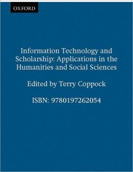 Information Technology and Scholarship: Applications in the Humanities and Social Sciences