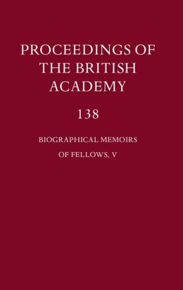 Proceedings of the British Academy: Volume 138: Biographical Memoirs of Fellows, V
