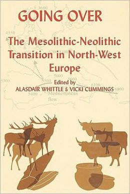 Going Over: The Mesolithis-Neolithic Transition in North West Europe