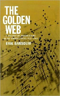 A History of Broadcasting in the United States: The Golden Web: 1933 to 1953