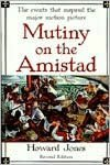 Mutiny on the Amistad: The Saga of a Slave Revolt and Its Impact on American Abolition, Law and Diplomacy
