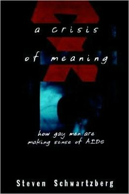 A Crisis of Meaning: How Gay Men Are Making Sense of AIDS