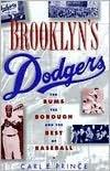 Brooklyn's Dodgers: Baseball Culture and Community. 1947-1957