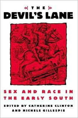 The Devil's Lane: Sex and Race in the Early South