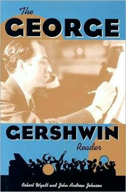 The George Gershwin Reader