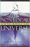 The Non-Local Universe: The New Physics and Matters of the Mind: The New Physics and Matters of the Mind