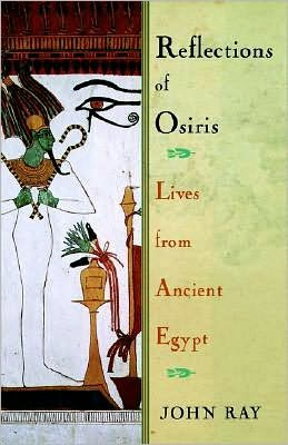 Reflections of Osiris: Lives from Ancient Egypt