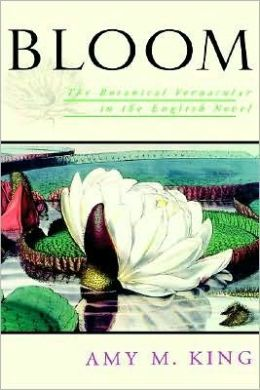 Bloom : the Botanical Vernacular in the English Novel: The Botanical Vernacular in the English Novel