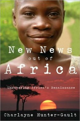New News Out of Africa: Uncovering Africa's Renaissance: Uncovering Africa's Renaissance