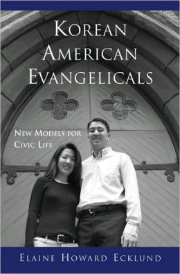 Korean American Evangelicals: New Models for Civic Life: New Models for Civic Life