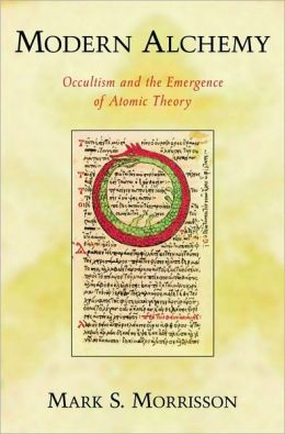 Modern Alchemy: Occultism and the Emergence of Atomic Theory