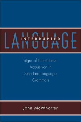 Language Interrupted: Signs of Non-Native Acquisition in Standard Language Grammars: Signs of Non-Native Acquisition in Standard Language Grammars