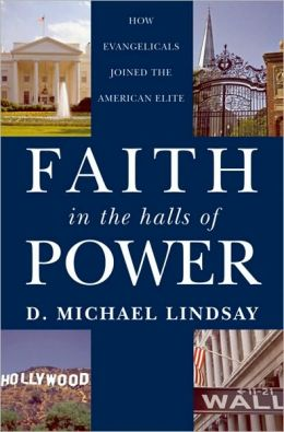 Faith in the Halls of Power: How Evangelicals Joined the American Elite: How Evangelicals Joined the American Elite