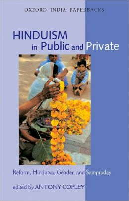 Hinduism in Public and Private Reform, Hindutva, Gender, and Sampraday