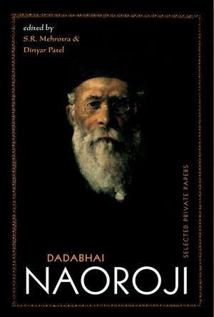 Dadabhai Naoroji: Selected Private Papers