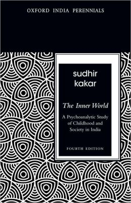 The Inner World: A Psychoanalytic Study of Childhood and Society in India, Fourth Edition