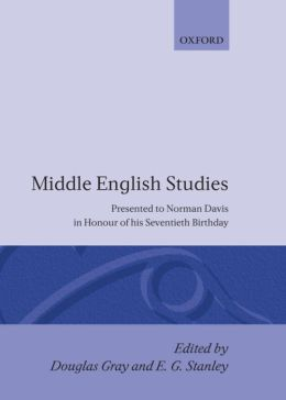 Middle English Studies: Presented to Norman Davis in Honour of His Seventieth Birthday