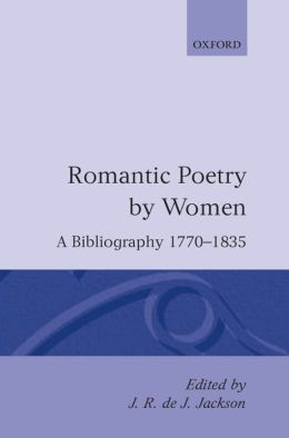 Romantic Poetry by Women: A Bibliography, 1770-1835