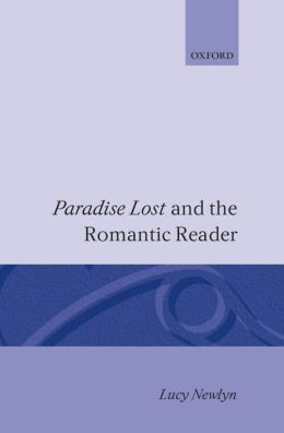 Paradise Lost and the Romantic Reader
