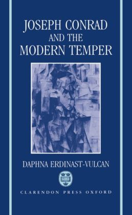 Joseph Conrad and the Modern Temper (Oxford English Monographs Series)
