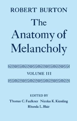 The Anatomy of Melancholy: Commentary from Part. 1, Sect. 2, Memb. 4, Subs. 1 to the End of the Second Partition