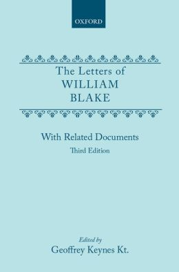 The Letters of William Blake with Related Documents