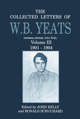 The Collected Letters of W. B. Yeats, 1901-1904