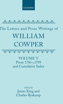 The Letters and Prose Writings of William Cowper: Prose, 1756-1798 and Cumulative Index